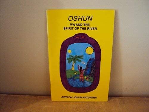Oshun: Ifa and The Spirit of the: Awo Fa'lokun Fatunmbi