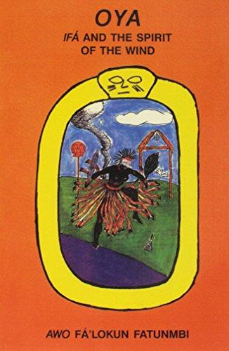OYA Ifa and the Spirit of the Wind: Fatunmbi, Awo Fa'lokun