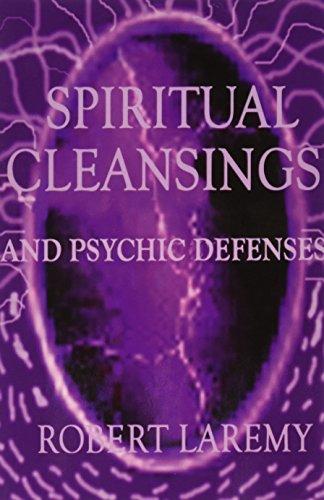 Spiritual Cleansings and Psychic Defenses: Laremy, Robert