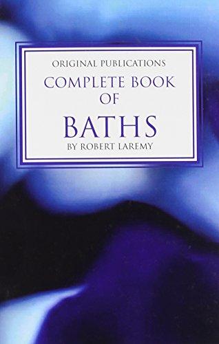 Complete Book of Baths: Laremy Robert