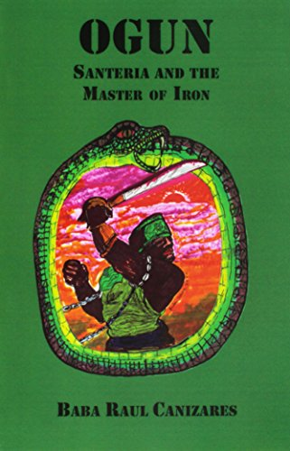 9780942272826: Ogun, Santeria and the master of iron
