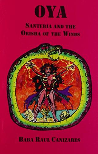 9780942272871: OYA; Santeria and the Orisha of the Winds by Raul Canizares