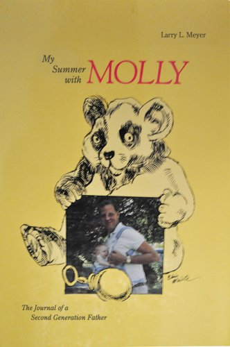 My Summer With Molly: The Journal of: Larry L. Meyer