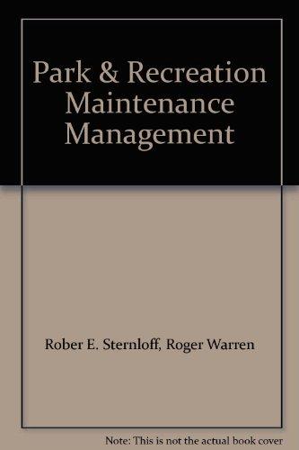 Park & Recreation Maintenance Management: Rober E. Sternloff, Roger Warren
