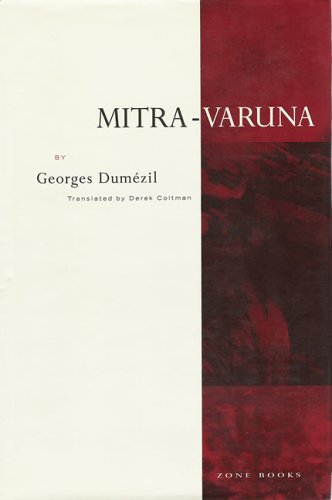 Mitra-Varuna: An Essay on Two Indo-European Representations of Sovereignty (0942299124) by Georges Dumézil