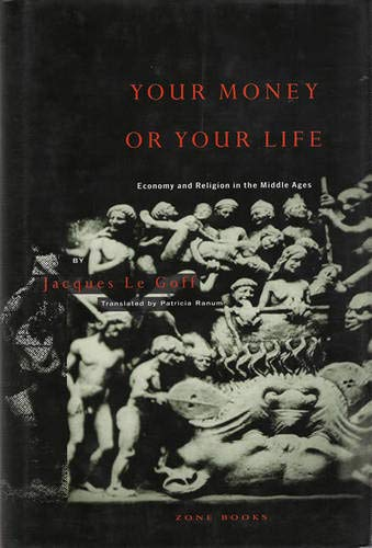 9780942299144: Your Money or Your Life: Economy and Religion in the Middle Ages