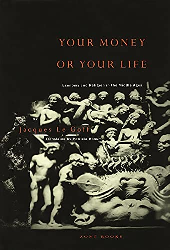 9780942299151: Your Money or Your Life - Economy & Religion in The Middle Ages: Economy and Religion in the Middle Ages