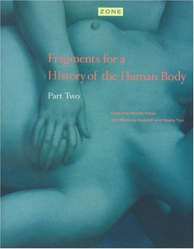 9780942299243: Zone: Fragments for a History of the Human Body v.4: Fragments for a History of the Human Body Vol 4 (Zone 4)
