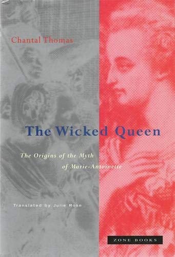 9780942299403: Wicked Queen - The Origins of the Myth of Marie-Antoinette