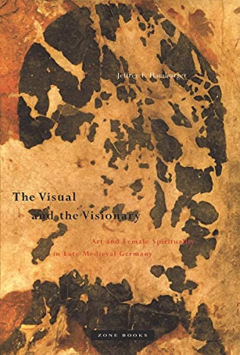 9780942299458: The Visual and the Visionary: Art and Female Spirituality in Late Medieval Germany