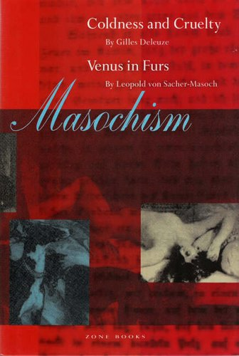 Masochism: Coldness and Cruelty & Venus in: Gilles Deleuze, Leopold