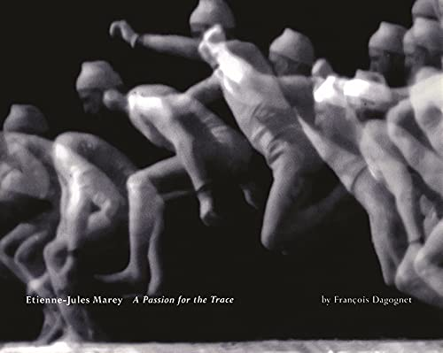 9780942299649: Etienne-Jules Marey: A Passion for the Trace