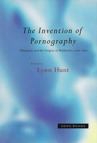 9780942299687: The Invention of Pornography, 1500-1800: Obscenity and the Origins of Modernity