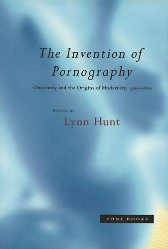 9780942299694: The Invention of Pornography - Obscenity & The Origins of Modernity 1500-1800 (Paper)