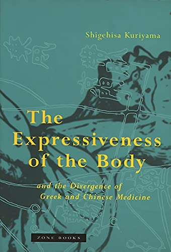 9780942299885: The Expressiveness of the Body and the Divergence of Greek and Chinese Medicine