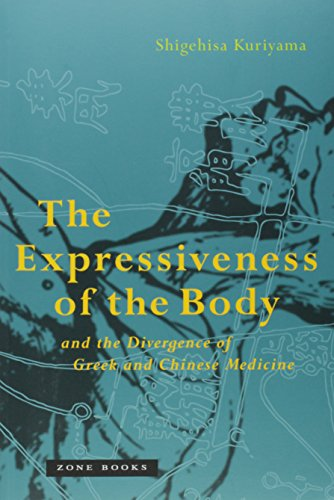 9780942299892: The Expressiveness of the Body and the Divergence of Greek and Chinese Medicine (Zone Books)