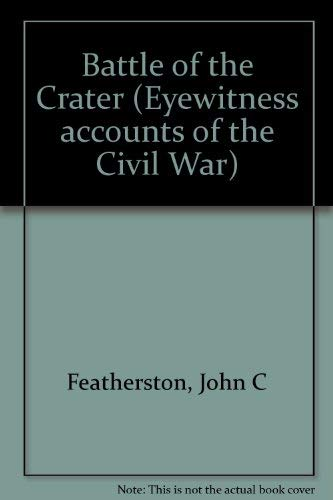 9780942301021: Battle of the Crater (Eyewitness accounts of the Civil War)