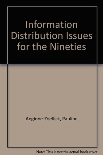 Information Distribution Issues for the Nineties (NFAIS report series): Angione-Zoellick, Pauline, ...