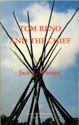 Tom Reno and the Chief: Whenry, Jack L.