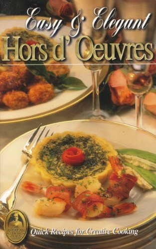 Easy & Elegant Hors d'Oeuvres (The Collectors' Series, Volume 5): Cameron, Nonnie; ...