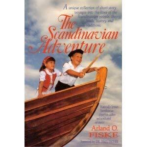 The Scandinavian Adventure: Fiske, Arland O.