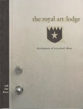 The Royal Art Lodge Ask the Dust Dictionary of Received Ideas