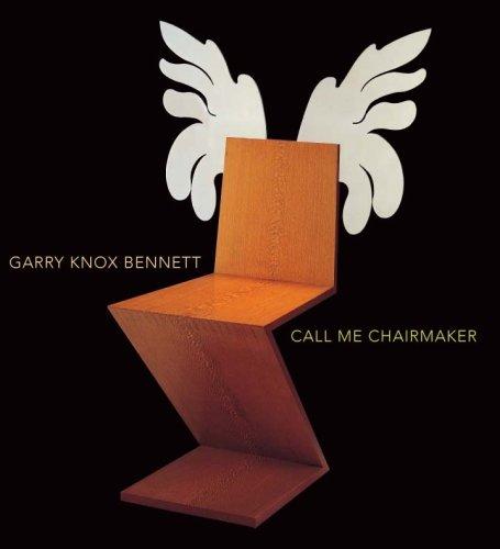 9780942342116: Garry Knox Bennett: Call Me Chairmaker