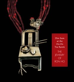 Dim Sum at the On-On Tea Room: the Jewelry of Ron Ho: Stefano Catalani