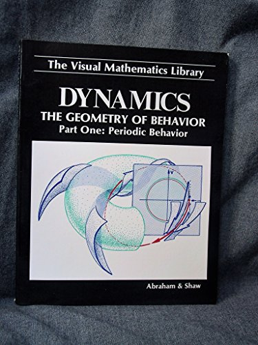 9780942344011: Dynamics, the Geometry of Behavior: Periodic Behavior (Visual Mathematics Library)