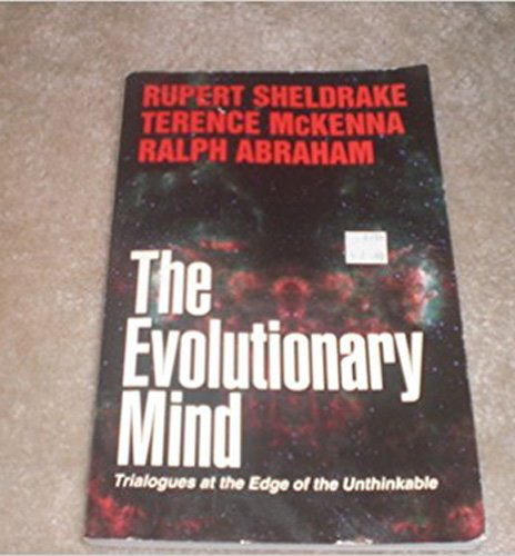 9780942344134: The Evolutionary Mind: Trialogues at the Edge of the Unthinkable