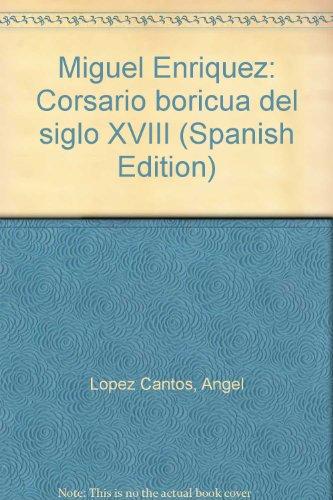 9780942347043: Miguel Enriquez: Corsario boricua del siglo XVIII (Spanish Edition)