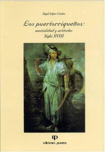 9780942347159: Los Puertorriquenos: Mentalidad Y Actitudes, Siglo XVIII