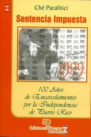 9780942347852: SENTENCIA IMPUESTA. 100 años de encarcelamientos por la Independencia de Puerto Rico