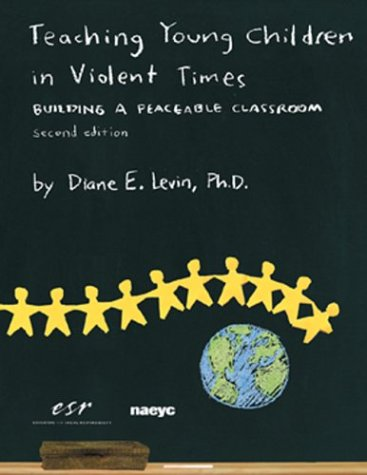 9780942349184: Teaching Young Children in Violent Times: Building a Peaceable Classroom