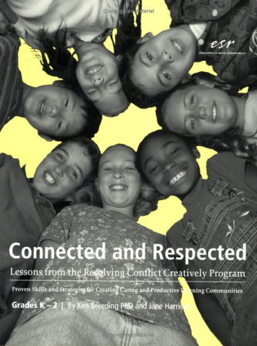 9780942349214: Connected and Respected (Volume 1): Lessons from the Resolving Conflict Creatively Program, Grades K-2