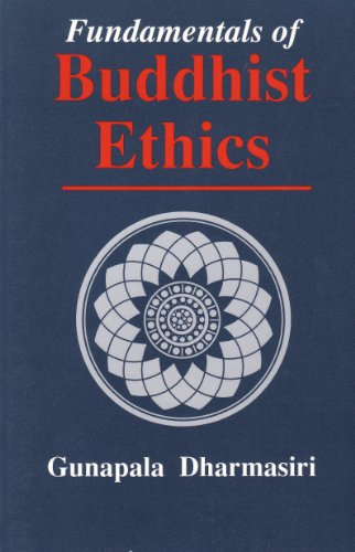 Fundamentals of Buddhist Ethics.