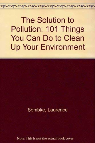 9780942361193: The Solution to Pollution: 101 Things You Can Do to Clean Up Your Environment