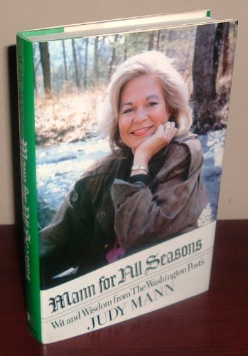 Mann for All Seasons: Wit and Wisdom from The Washington Post's Judy Mann