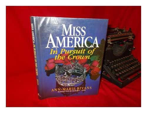 9780942361278: Miss America: In Pursuit of the Crown : The Complete Guide to the Miss America Pageant