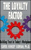 9780942361292: The Loyalty Factor: Building Trust in Today's Workplace