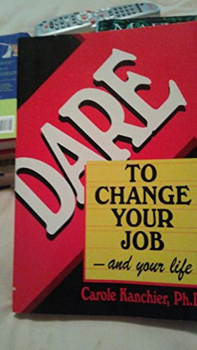 9780942361315: Dare to Change Your Job and Your Life