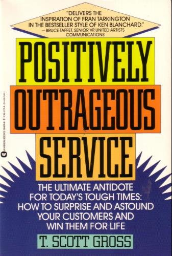9780942361407: Positively Outrageous Service: New and Easy Ways to Win Customers for Life
