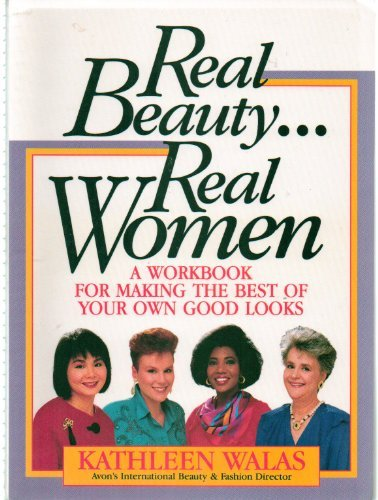 Real Beauty. Real Women : A Workbook: Kathleen Walas