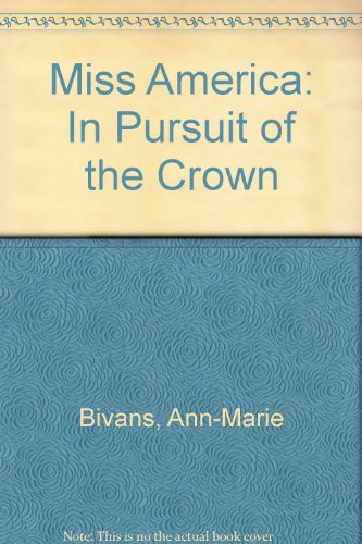 9780942361490: Miss America: In Pursuit of the Crown