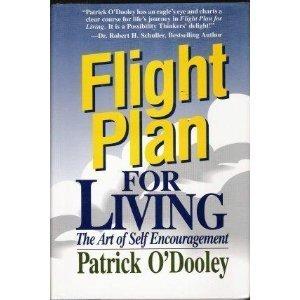 Flight Plan for Living: The Art of Self-Encouragement: Patrick O'Dooley