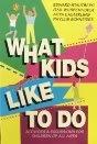 What Kids Like to Do: Wubbenhorst, Gail