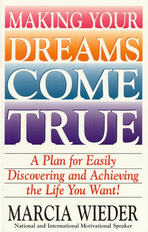 9780942361780: Making Your Dreams Come True: A Plan for Easily Discovering and Achieving the Life You Want!