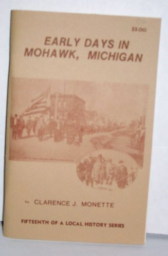 9780942363142: Early days in Mohawk, Michigan
