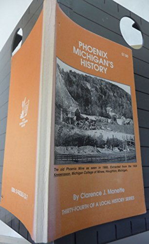 Phoenix, Michigan's history (Copper country local history series): Monette, Clarence J