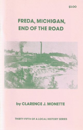 9780942363340: Freda, Michigan, end of the road [Paperback] by Clarence J Monette